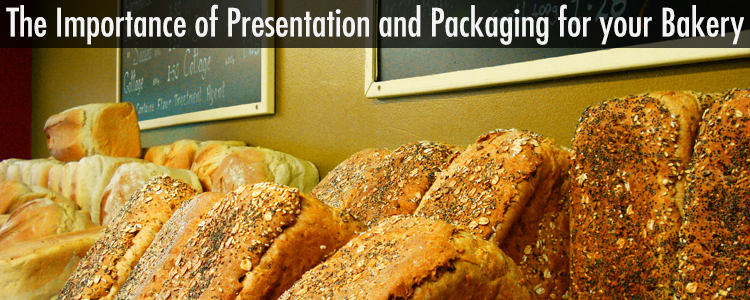 The Importance of Presentation and Bakery Packaging
