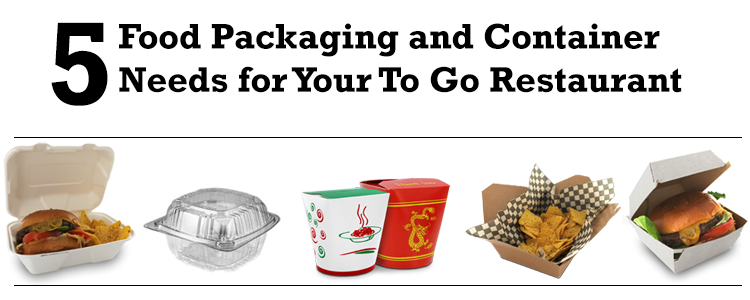 5 Food Packaging and Container Needs for Your To Go Restaurant