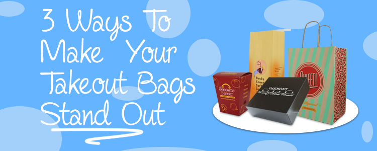 3 Ways to Make Your Takeout Bags and To Go Containers Stand Out in 2015