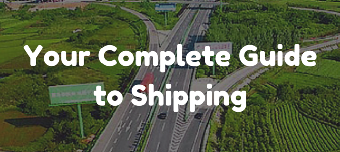 Your Complete Guide to Shipping