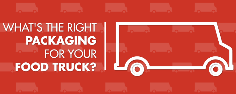 What's the right packaging for your food truck